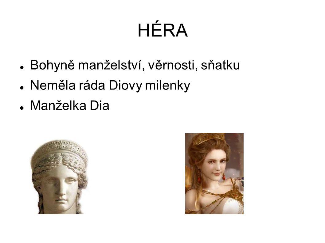 HÉRA Bohyně manželství, věrnosti, sňatku Neměla ráda Diovy milenky Manželka Dia