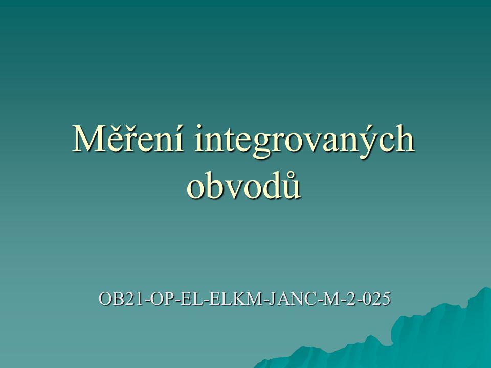 Měření integrovaných obvodů OB21-OP-EL-ELKM-JANC-M-2-025