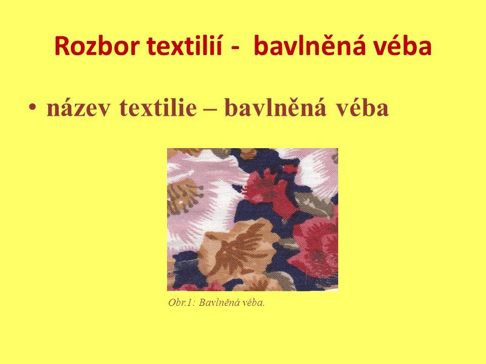 Rozbor textilií - bavlněná véba název textilie – bavlněná véba Obr.1: Bavlněná véba.
