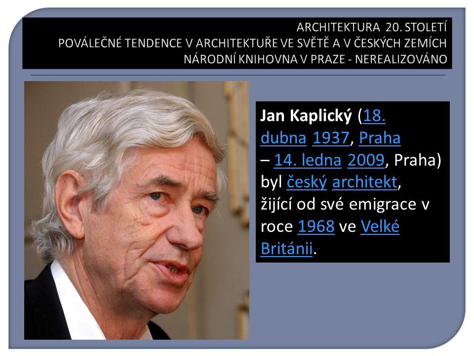 Jan Kaplický (18. dubna 1937, Praha 18. dubna1937Praha – 14. ledna 2009, Praha) byl český architekt,14. ledna2009českýarchitekt žijící od své emigrace
