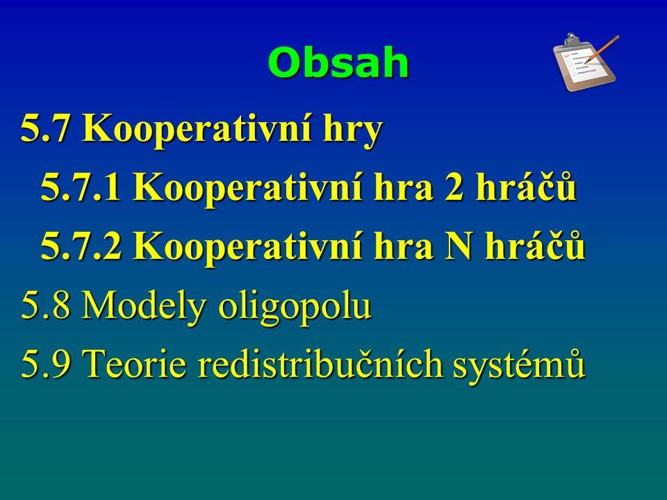 5.7 Jádro hry V kooperativní hře mohou oba hráči zvolit lepší strategii a polepší si na výplatě