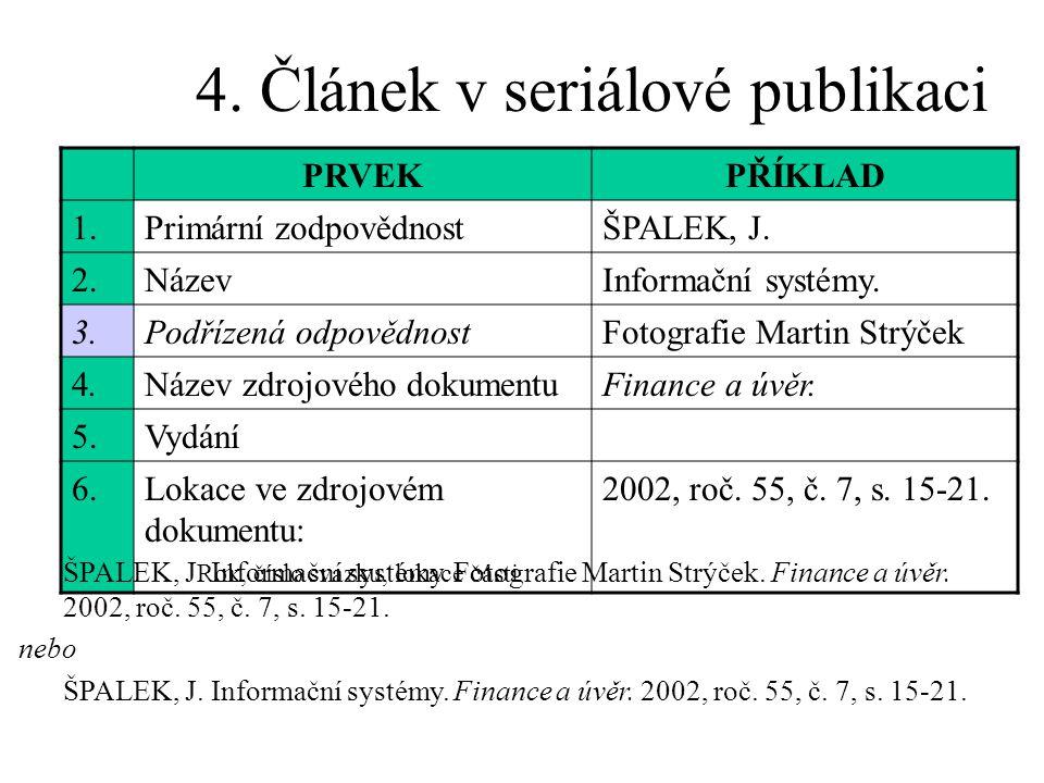 4. Článek v seriálové publikaci PRVEKPŘÍKLAD 1.Primární zodpovědnostŠPALEK, J.