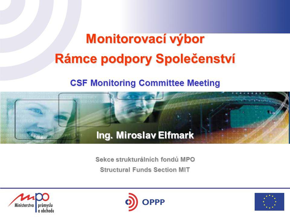 Monitorovací výbor Rámce podpory Společenství CSF Monitoring Committee Meeting hotel Yasmin 17.