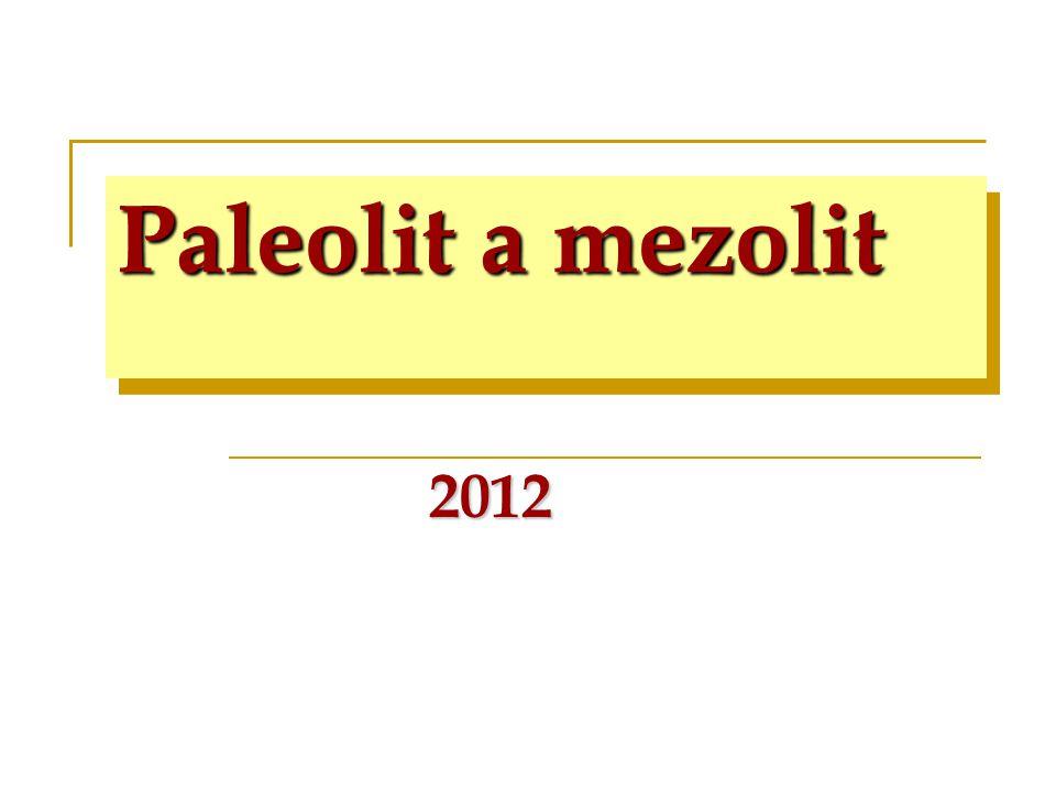 Paleolit a mezolit 2012