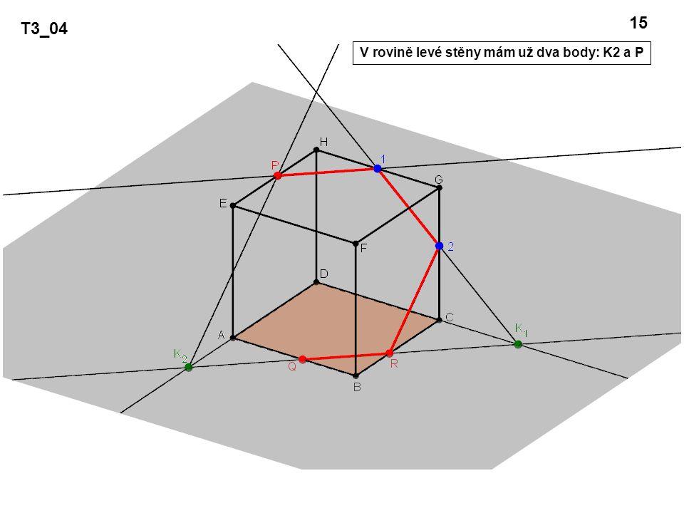 T3_04 15 V rovině levé stěny mám už dva body: K2 a P