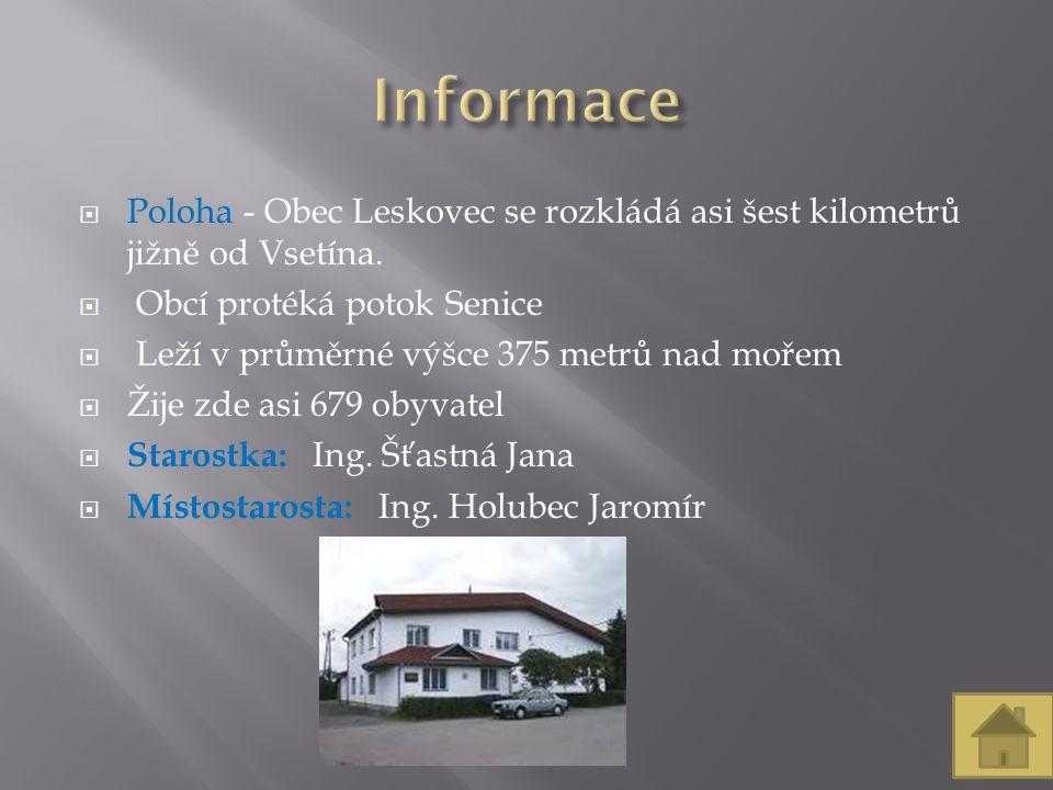  Poloha - Obec Leskovec se rozkládá asi šest kilometrů jižně od Vsetína.