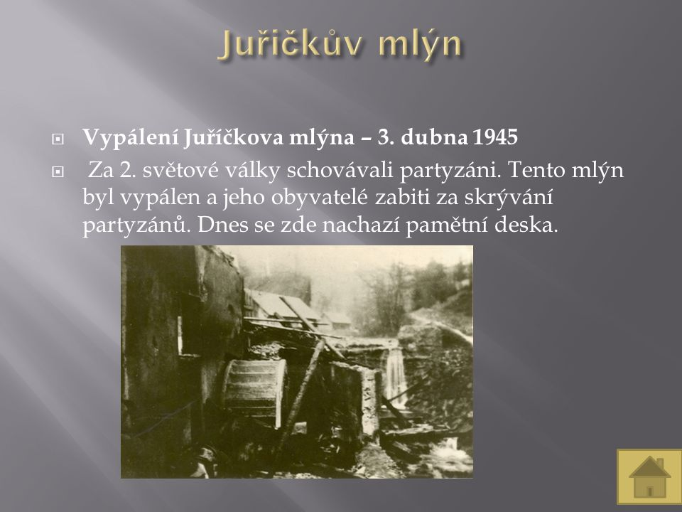  Vypálení Juříčkova mlýna – 3. dubna 1945  Za 2.