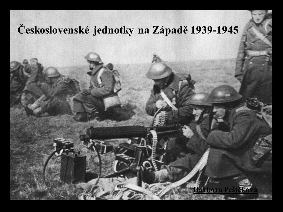 Československé jednotky na Západě 1939-1945 Barbora Pešíčková
