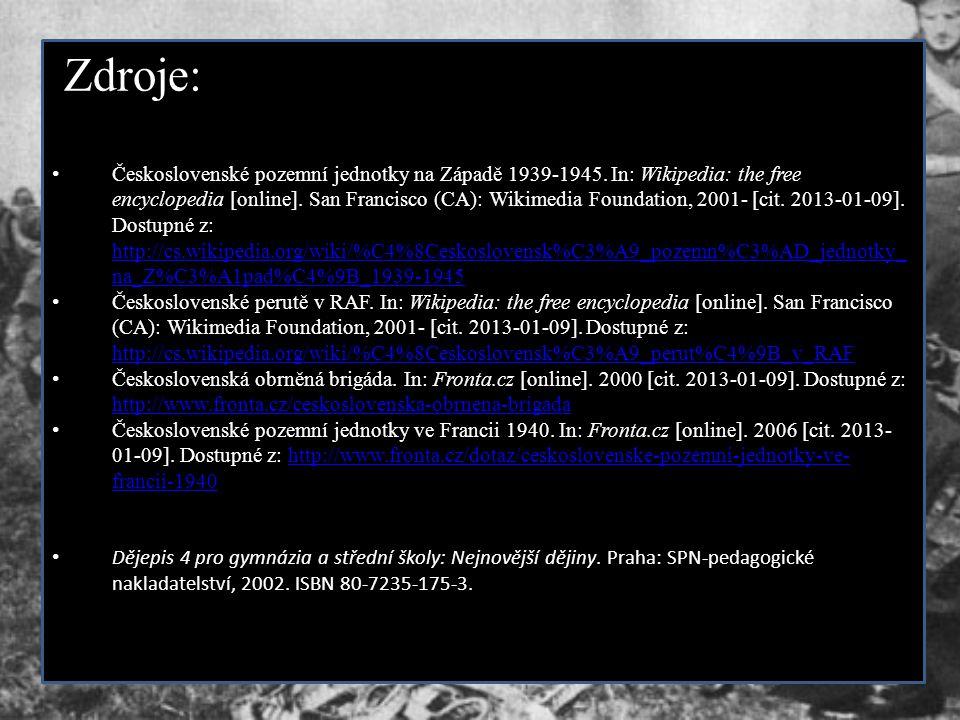 Zdroje: Československé pozemní jednotky na Západě 1939-1945. In: Wikipedia: the free encyclopedia [online]. San Francisco (CA): Wikimedia Foundation,