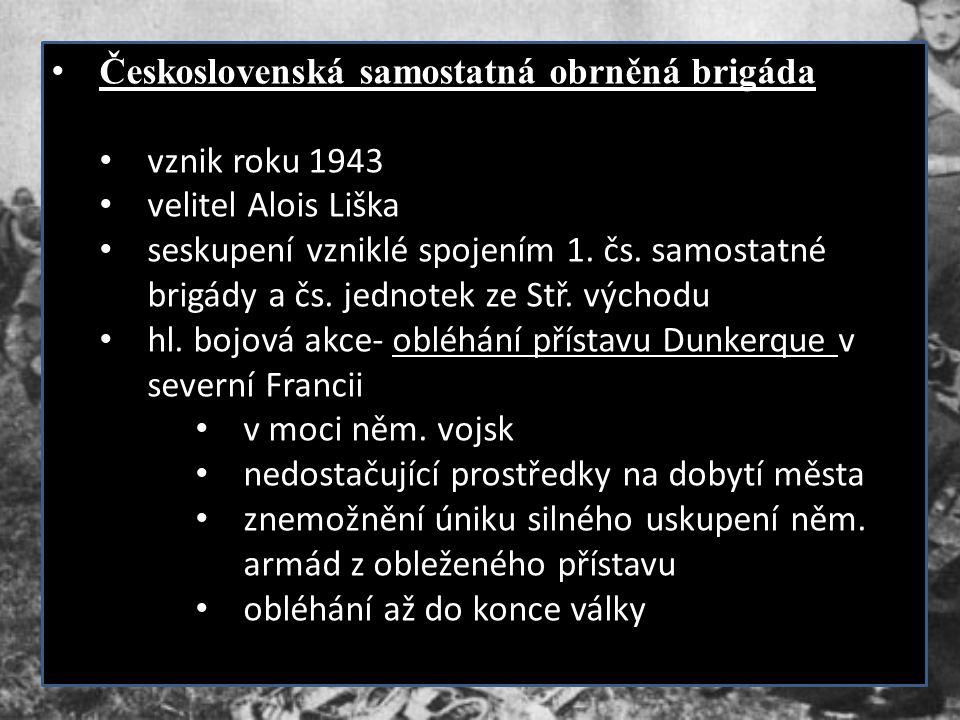 Československá samostatná obrněná brigáda vznik roku 1943 velitel Alois Liška seskupení vzniklé spojením 1. čs. samostatné brigády a čs. jednotek ze S