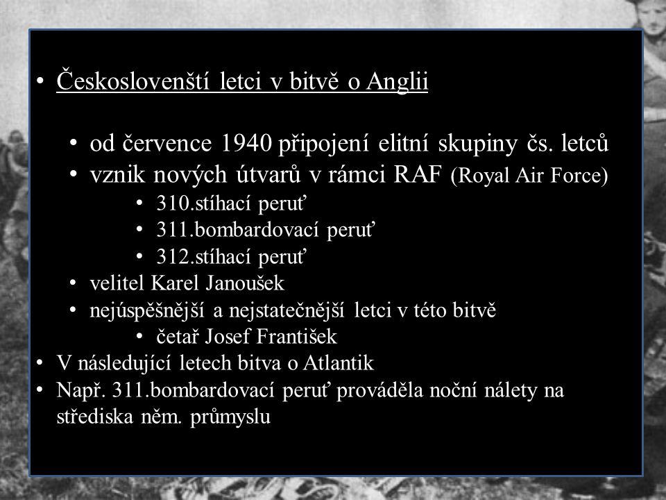 Českoslovenští letci v bitvě o Anglii od července 1940 připojení elitní skupiny čs. letců vznik nových útvarů v rámci RAF (Royal Air Force) 310.stíhac