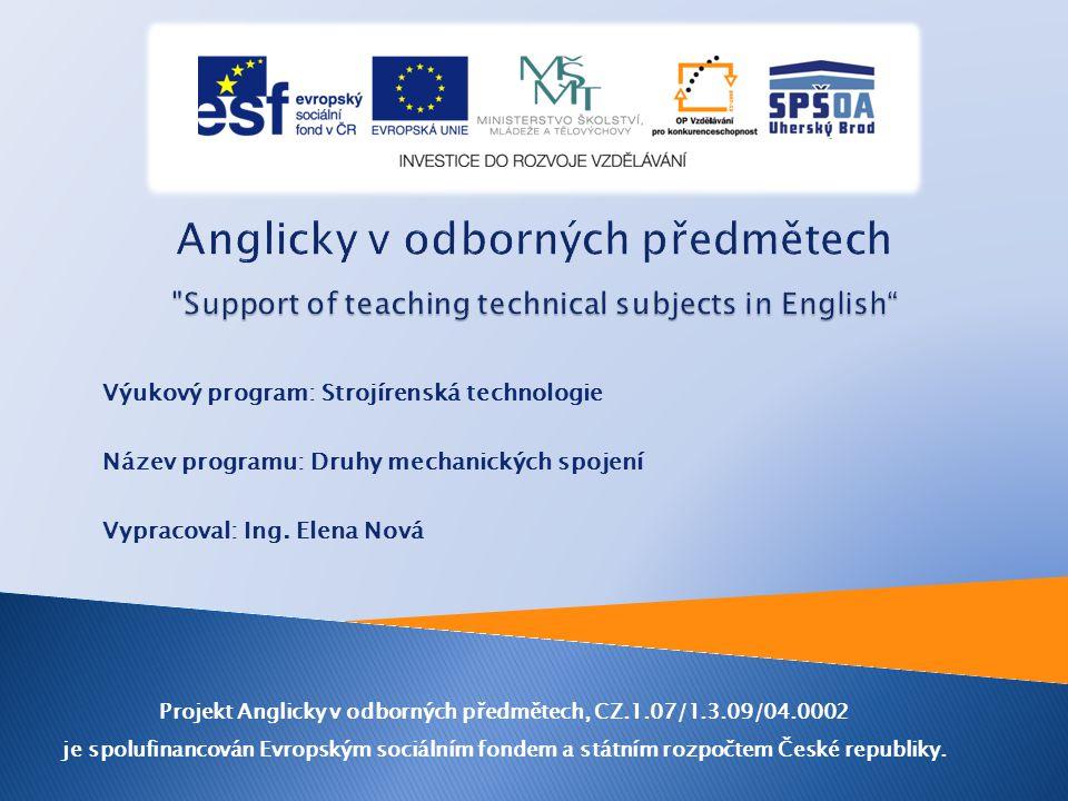 Výukový program: Strojírenská technologie Název programu: Druhy mechanických spojení Vypracoval: Ing.