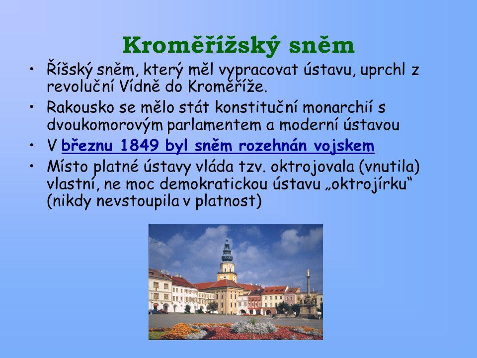 Kroměřížský sněm Říšský sněm, který měl vypracovat ústavu, uprchl z revoluční Vídně do Kroměříže. Rakousko se mělo stát konstituční monarchií s dvouko