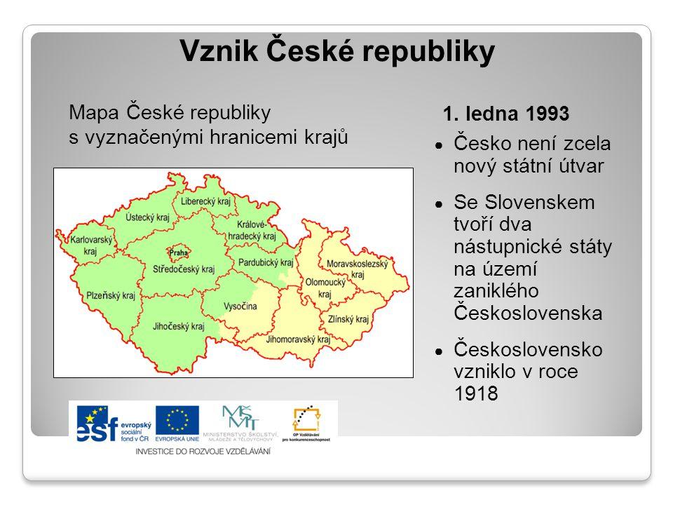 Vznik České republiky 1. ledna 1993 ● Česko není zcela nový státní útvar ● Se Slovenskem tvoří dva nástupnické státy na území zaniklého Československa