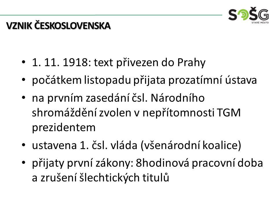 Egon Schiele 1. 11. 1918: text přivezen do Prahy počátkem listopadu přijata prozatímní ústava na prvním zasedání čsl. Národního shromáždění zvolen v n