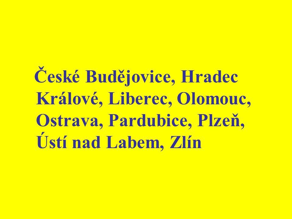 České Budějovice, Hradec Králové, Liberec, Olomouc, Ostrava, Pardubice, Plzeň, Ústí nad Labem, Zlín
