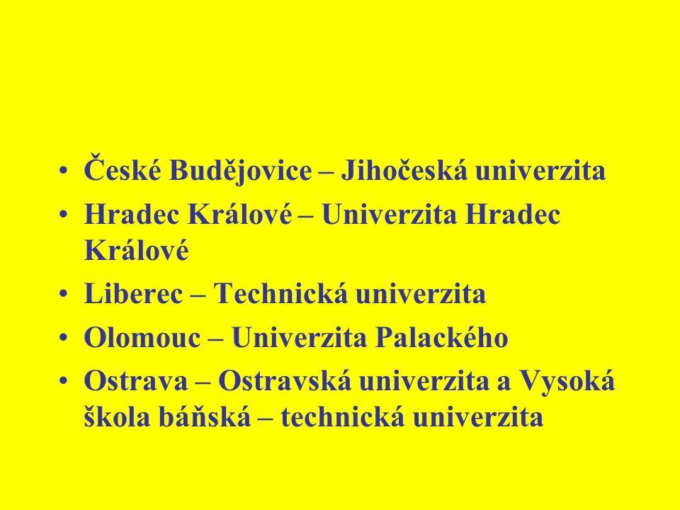 České Budějovice – Jihočeská univerzita Hradec Králové – Univerzita Hradec Králové Liberec – Technická univerzita Olomouc – Univerzita Palackého Ostrava – Ostravská univerzita a Vysoká škola báňská – technická univerzita