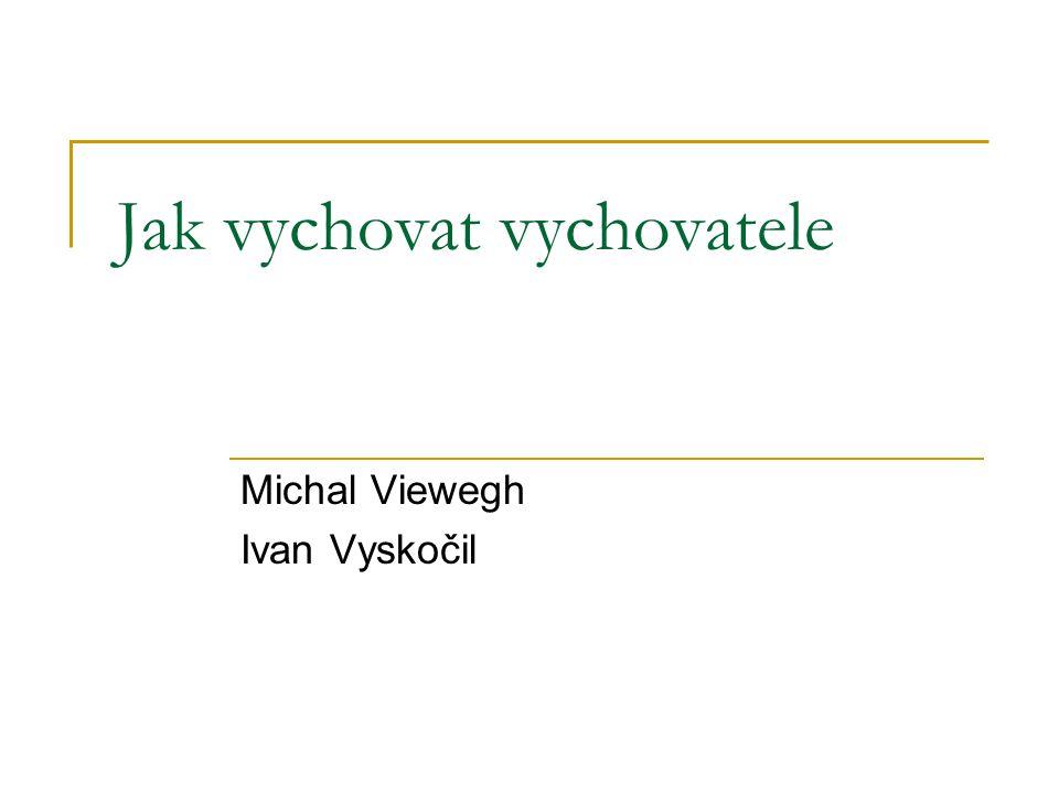 Jak vychovat vychovatele Michal Viewegh Ivan Vyskočil