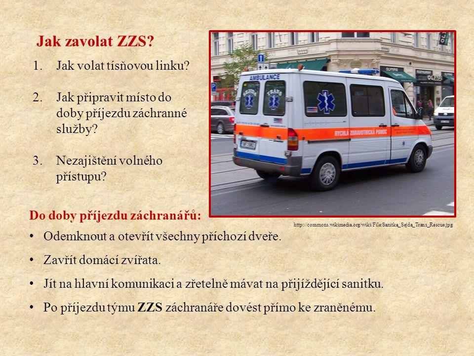 1.Jak volat tísňovou linku.2.Jak připravit místo do doby příjezdu záchranné služby.