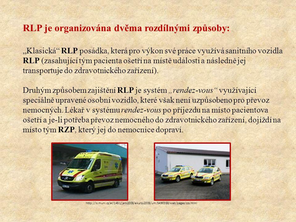 """RLP je organizována dvěma rozdílnými způsoby: """"Klasická RLP posádka, která pro výkon své práce využívá sanitního vozidla RLP (zasahující tým pacienta ošetří na místě události a následně jej transportuje do zdravotnického zařízení)."""