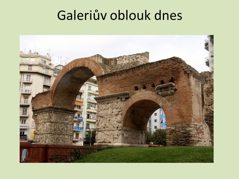 Galeriův oblouk dnes
