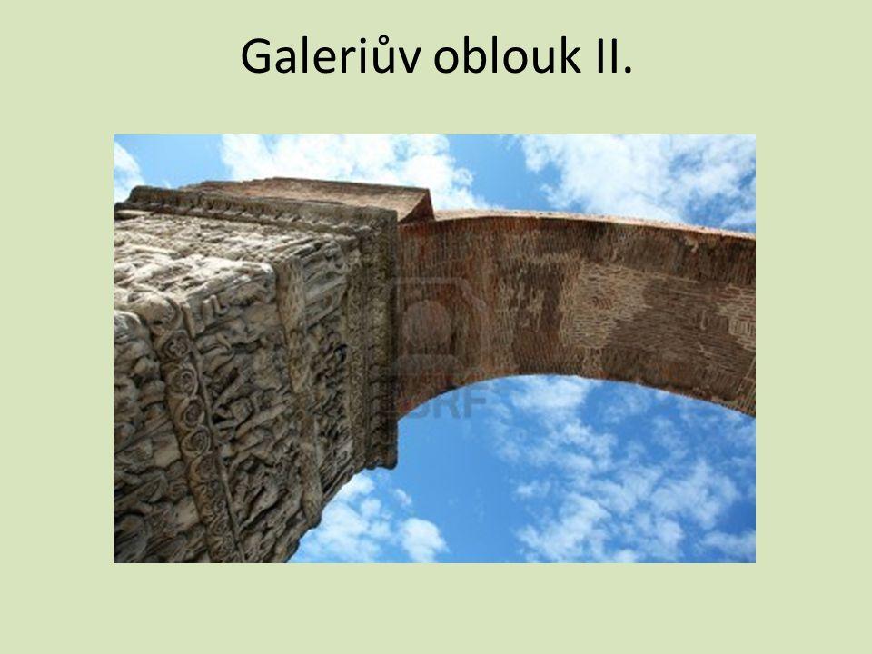 Galeriův oblouk II.