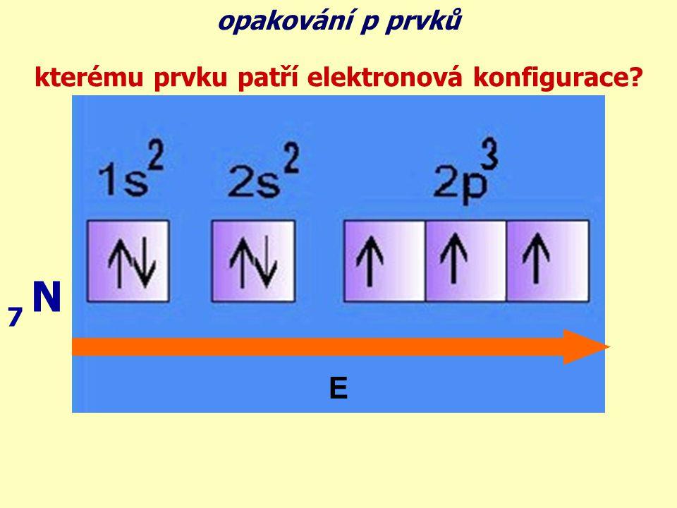 N 7 E kterému prvku patří elektronová konfigurace?
