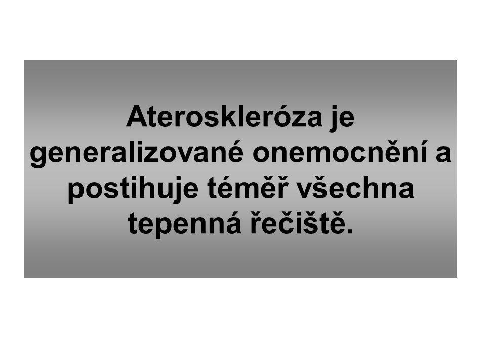 Ateroskleróza je generalizované onemocnění a postihuje téměř všechna tepenná řečiště.