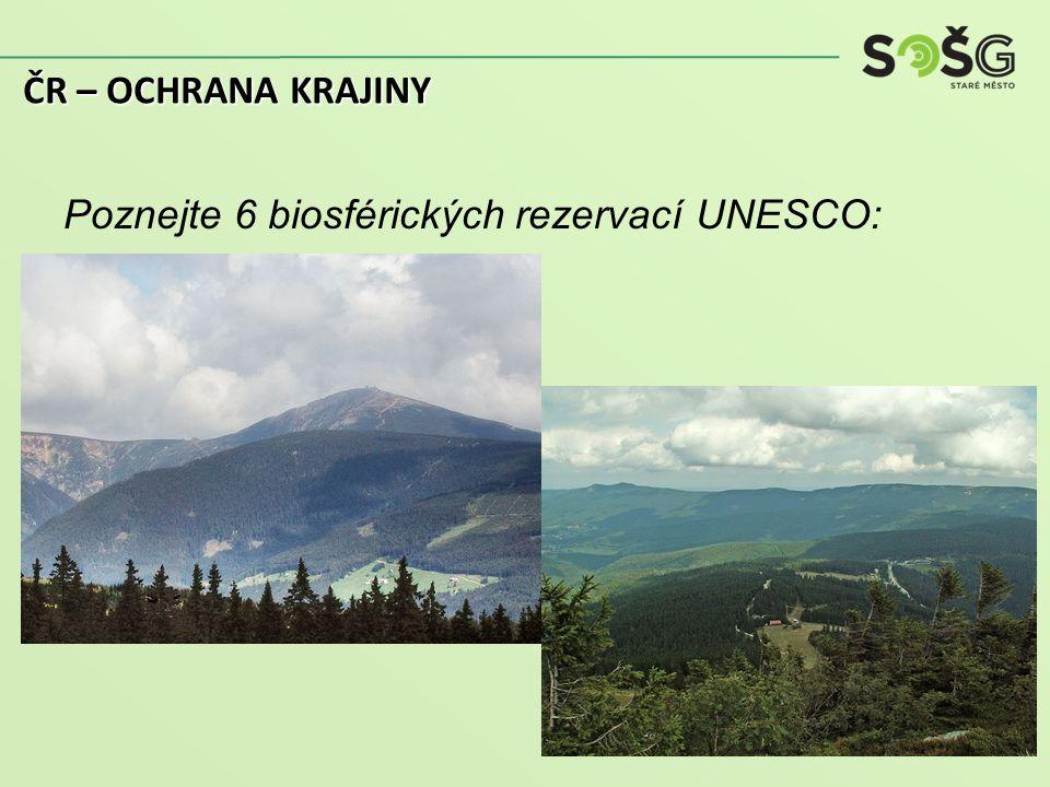 Poznejte 6 biosférických rezervací UNESCO: ČR – OCHRANA KRAJINY