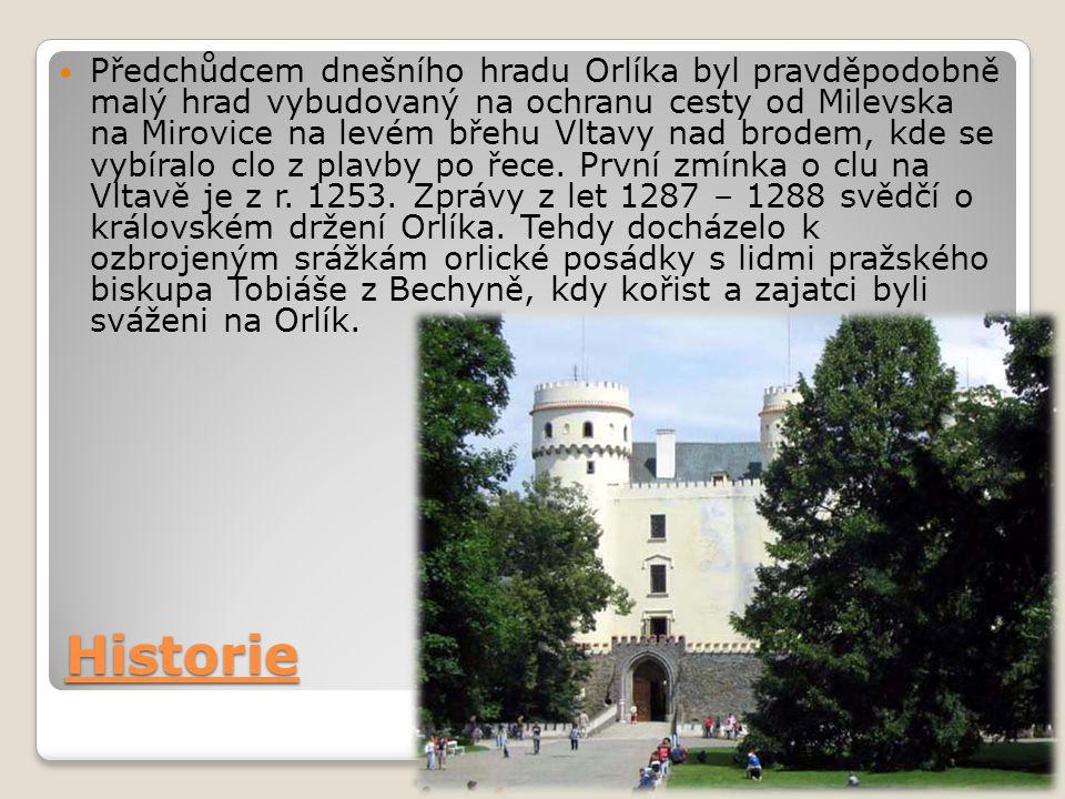 Historie Předchůdcem dnešního hradu Orlíka byl pravděpodobně malý hrad vybudovaný na ochranu cesty od Milevska na Mirovice na levém břehu Vltavy nad brodem, kde se vybíralo clo z plavby po řece.