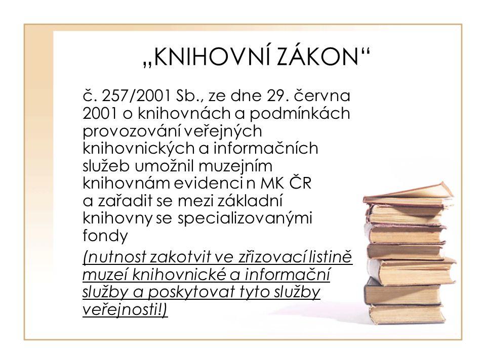 """""""KNIHOVNÍ ZÁKON č.257/2001 Sb., ze dne 29."""