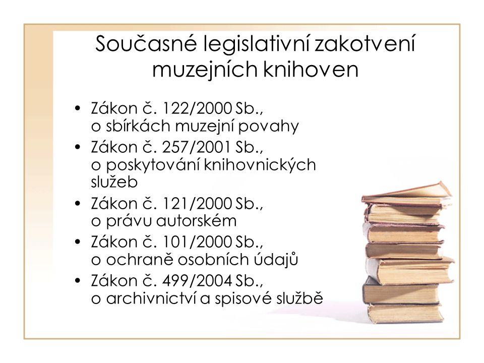 Současné legislativní zakotvení muzejních knihoven Zákon č.