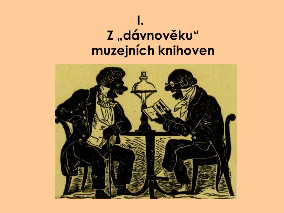 """I. Z """"dávnověku muzejních knihoven"""
