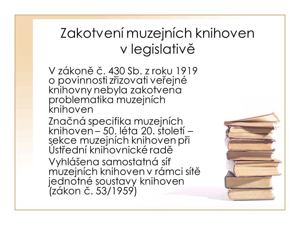 Zakotvení muzejních knihoven v legislativě V zákoně č.