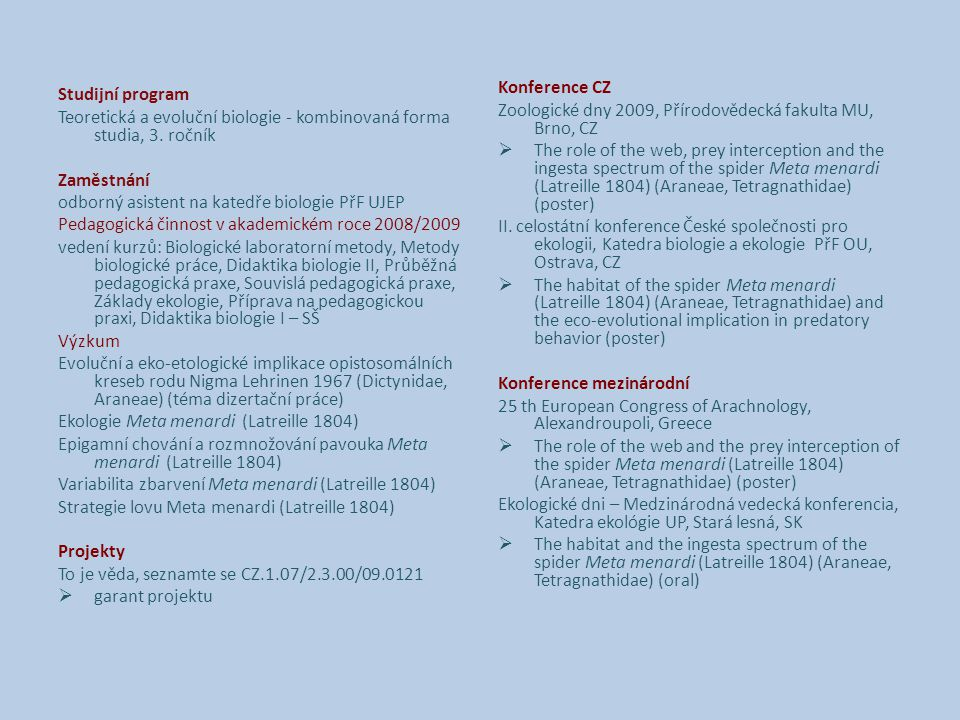 Studijní program Teoretická a evoluční biologie - kombinovaná forma studia, 3.