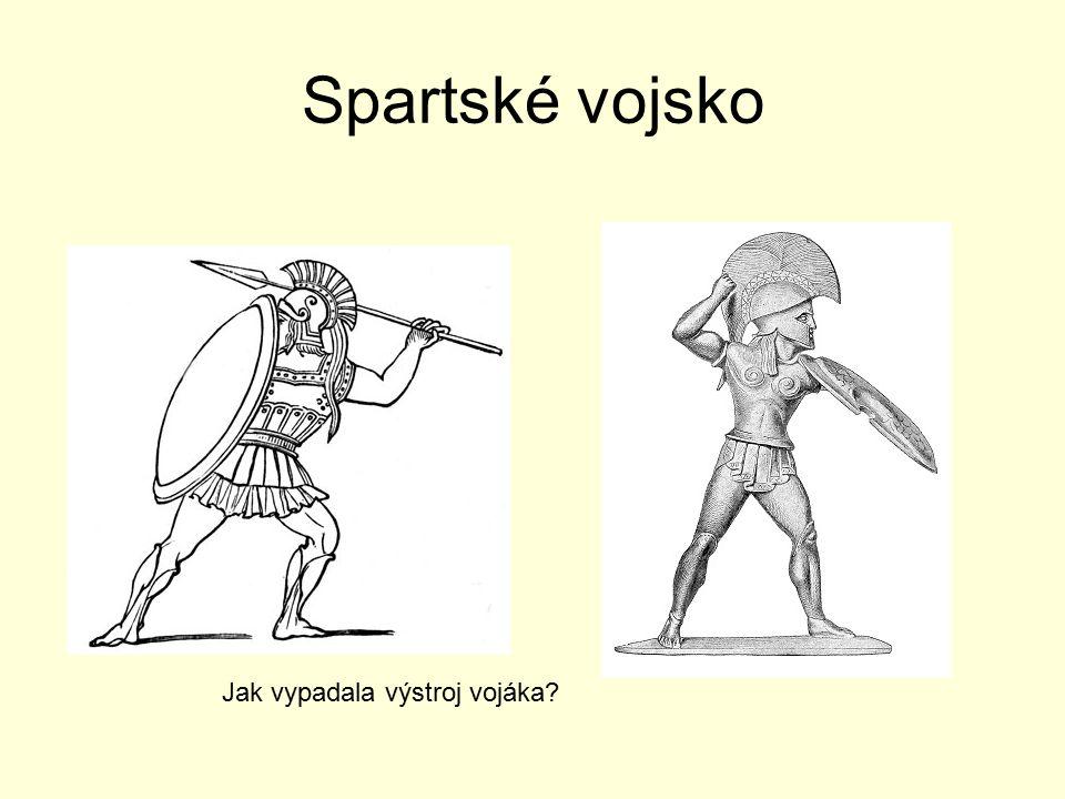Spartské vojsko Jak vypadala výstroj vojáka?