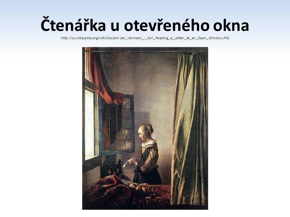 Čtenářka u otevřeného okna http://cs.wikipedia.org/wiki/Soubor:Jan_Vermeer_-_Girl_Reading_a_Letter_at_an_Open_Window.JPG