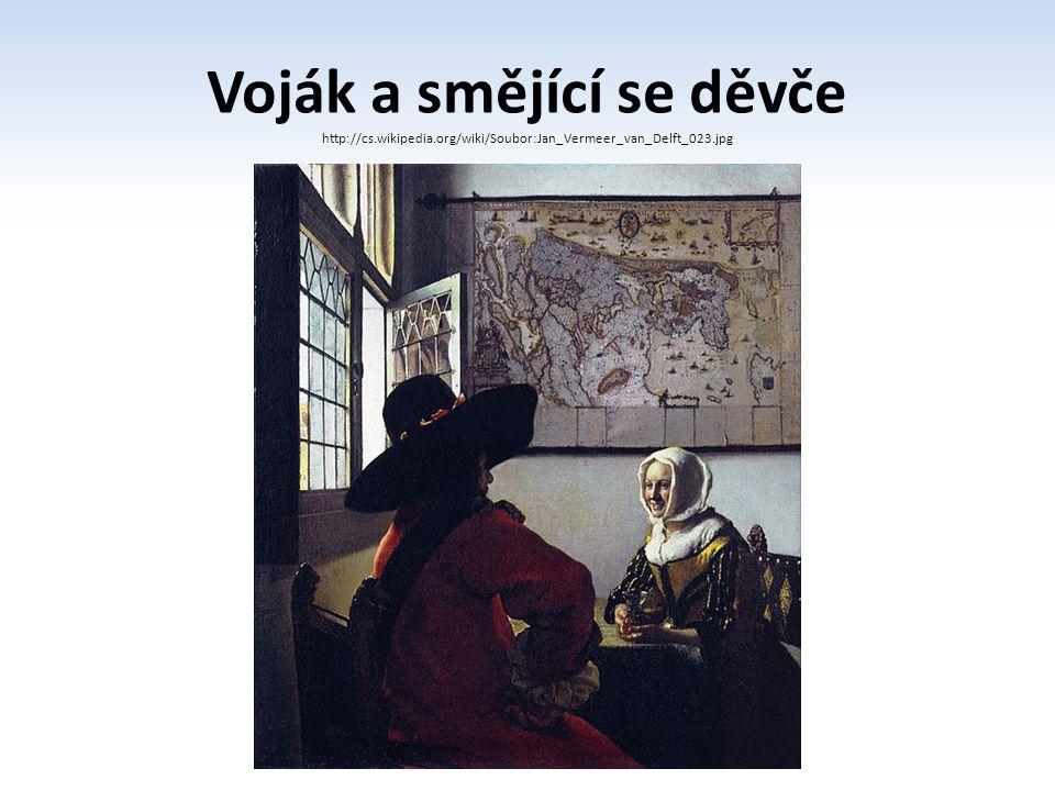 Voják a smějící se děvče http://cs.wikipedia.org/wiki/Soubor:Jan_Vermeer_van_Delft_023.jpg