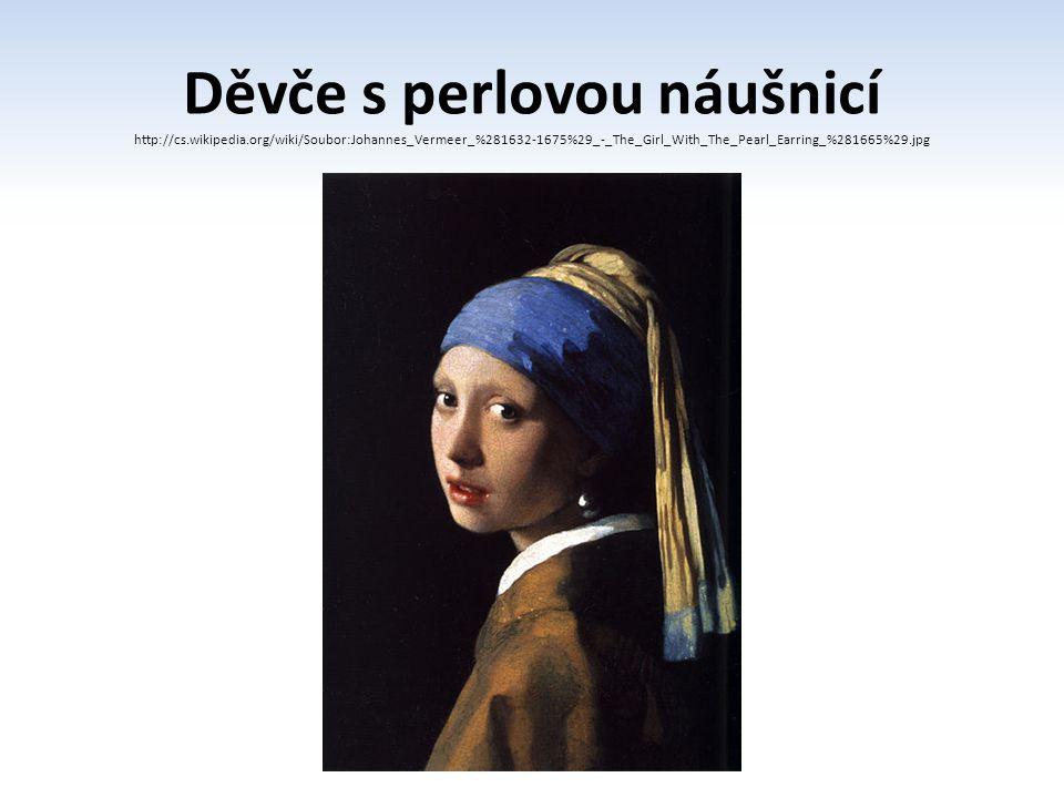 Děvče s perlovou náušnicí http://cs.wikipedia.org/wiki/Soubor:Johannes_Vermeer_%281632-1675%29_-_The_Girl_With_The_Pearl_Earring_%281665%29.jpg