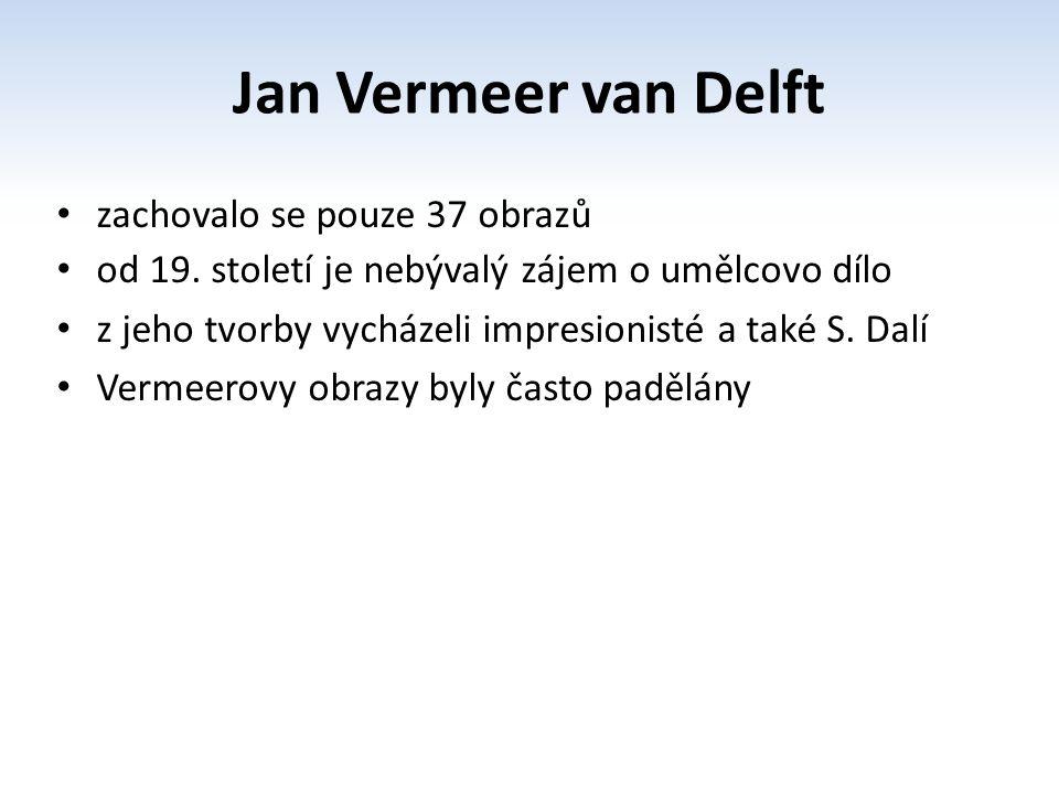 Jan Vermeer van Delft zachovalo se pouze 37 obrazů od 19.