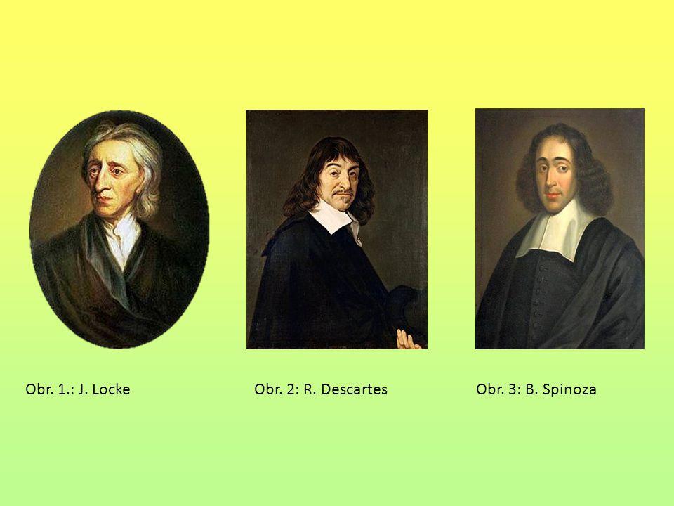 Obr. 1.: J. Locke Obr. 2: R. Descartes Obr. 3: B. Spinoza