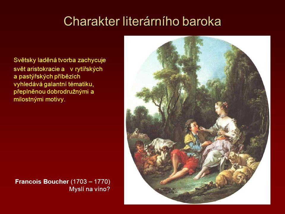 Charakter literárního baroka Alegorie a podobenství jsou hlavními uměleckými prostředky barokní tvorby nejen ve výtvarném umění, ale i v literatuře.