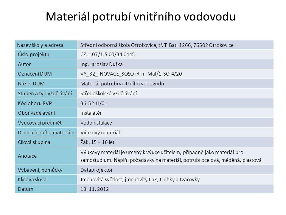 Materiál potrubí vnitřního vodovodu Název školy a adresaStřední odborná škola Otrokovice, tř.