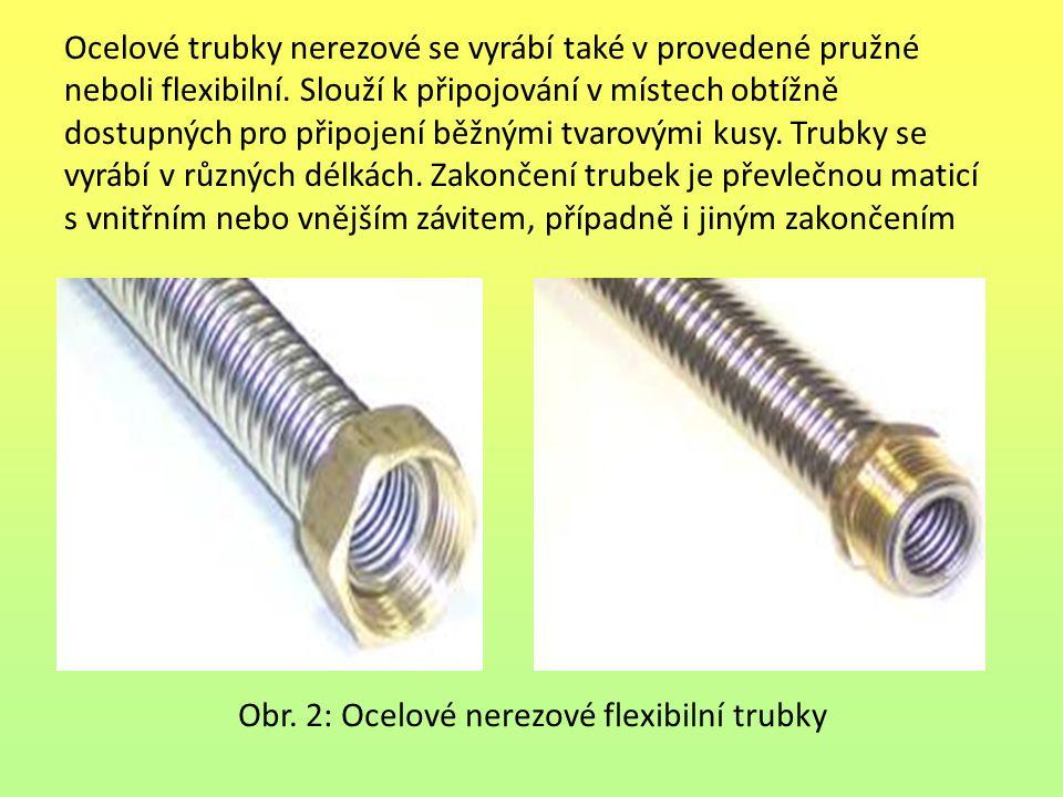 Ocelové trubky nerezové se vyrábí také v provedené pružné neboli flexibilní.