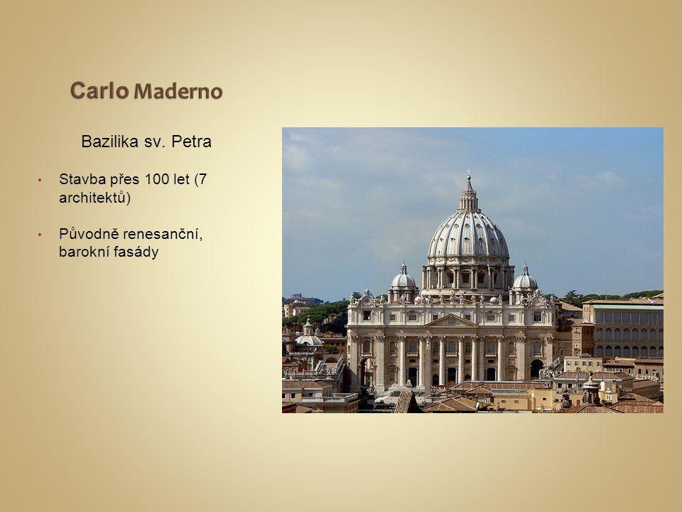 Bazilika sv. Petra Stavba přes 100 let (7 architektů) Původně renesanční, barokní fasády