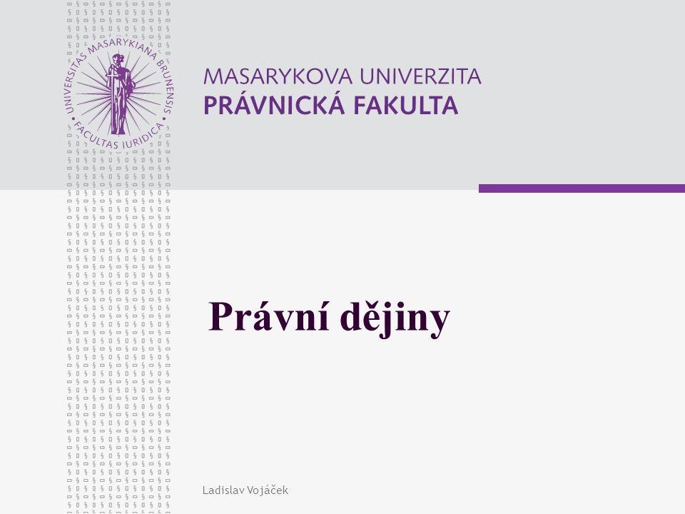 Ladislav Vojáček Právní dějiny