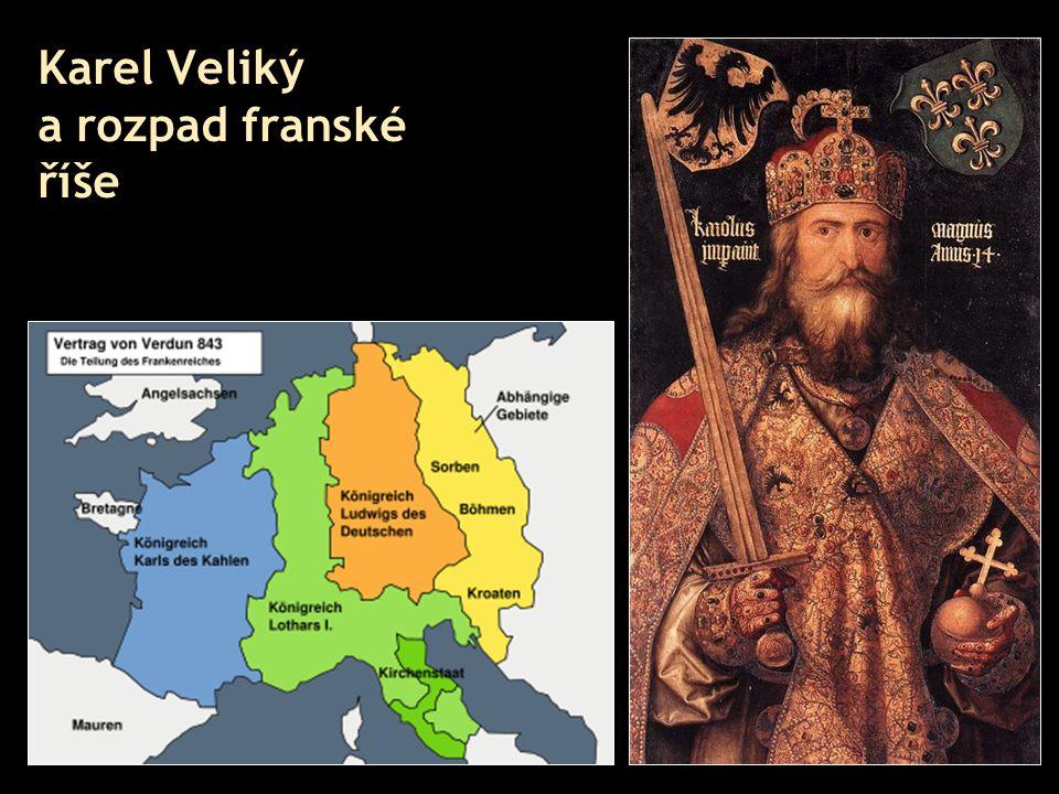 Karel Veliký a rozpad franské říše