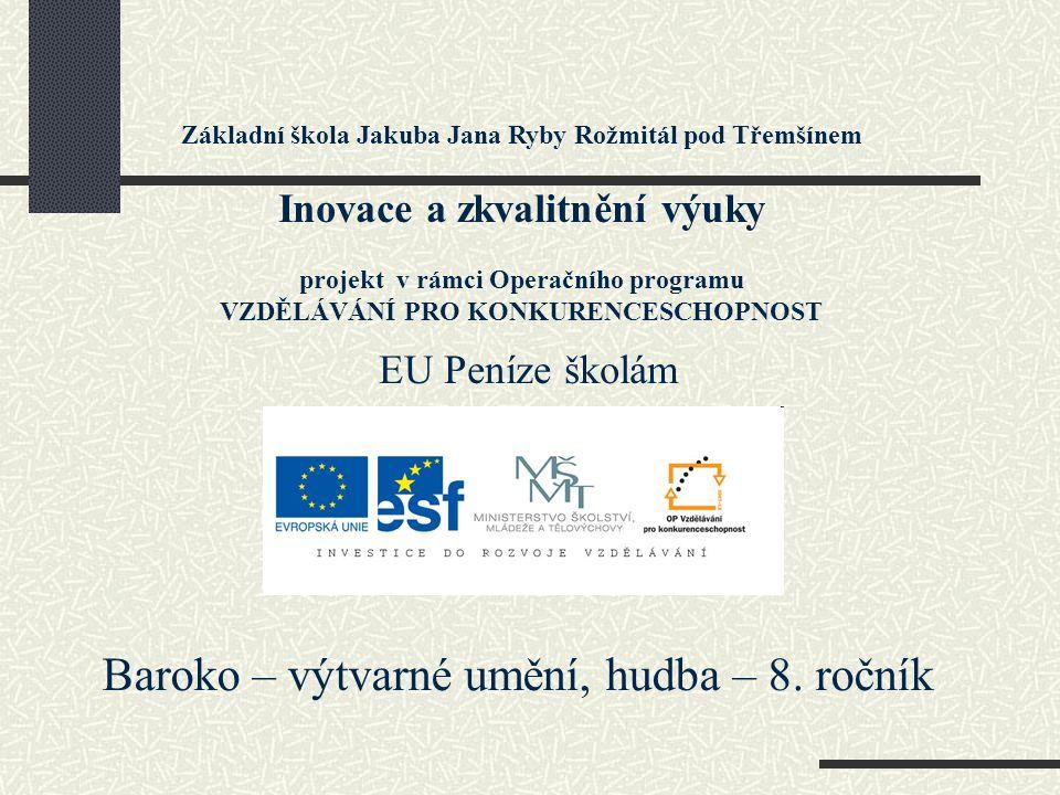 Téma: Baroko – výtvarné umění, hudba - 8.ročník Použitý software: držitel licence - ZŠ J.