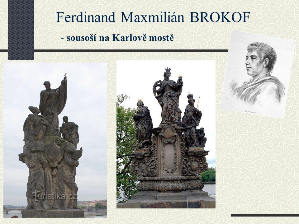 Ferdinand Maxmilián BROKOF - sousoší na Karlově mostě