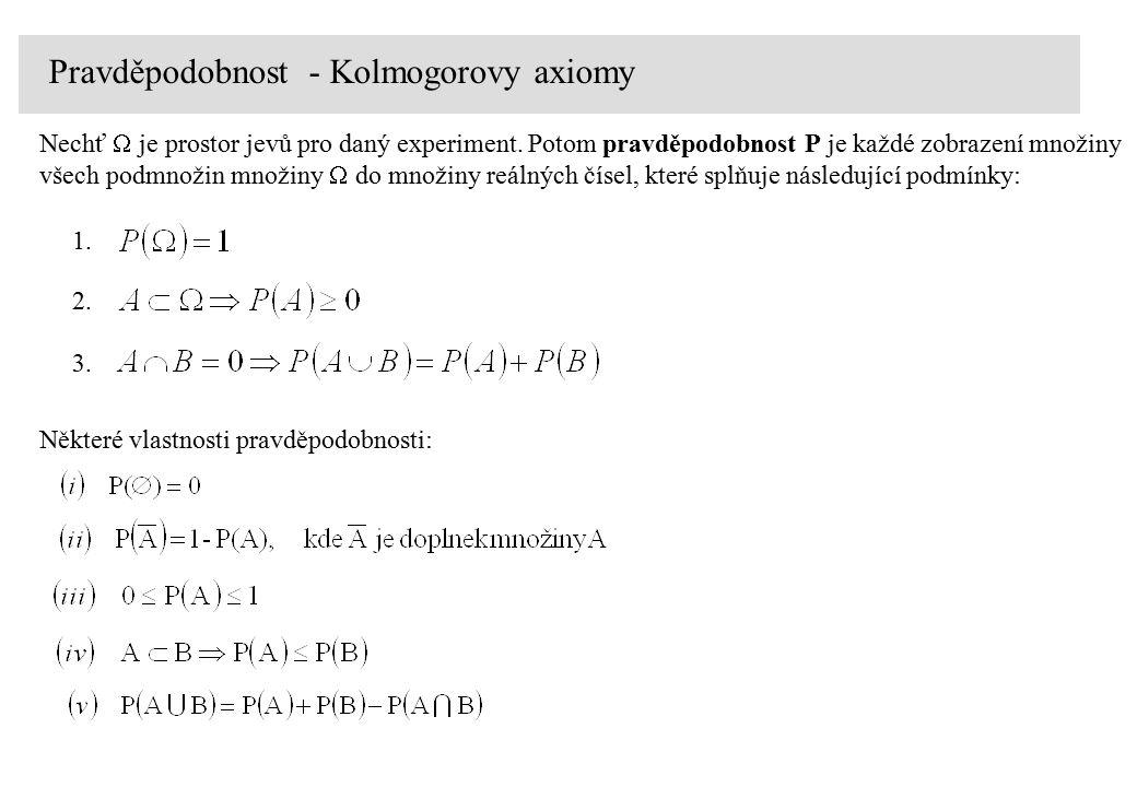 Pravděpodobnost - Kolmogorovy axiomy Nechť  je prostor jevů pro daný experiment.